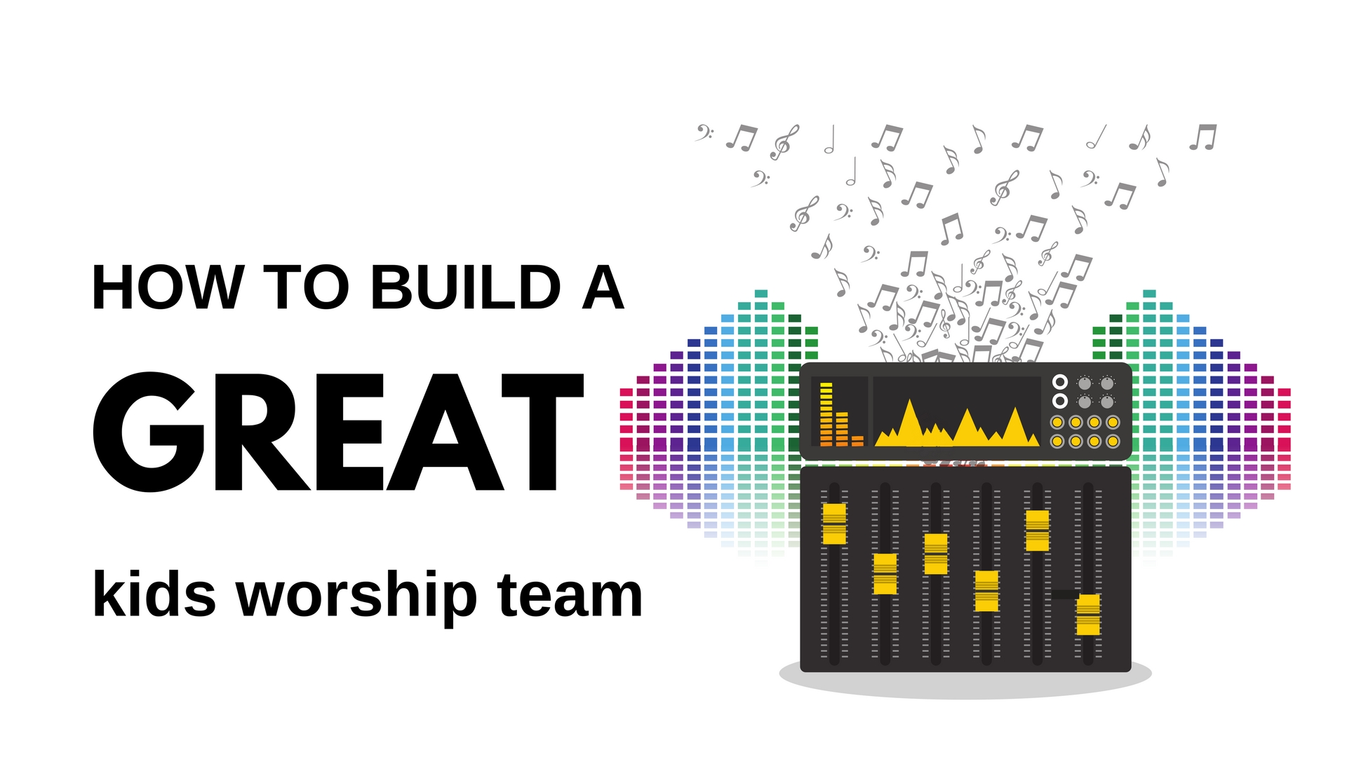 How to build a great Kids Worship Team