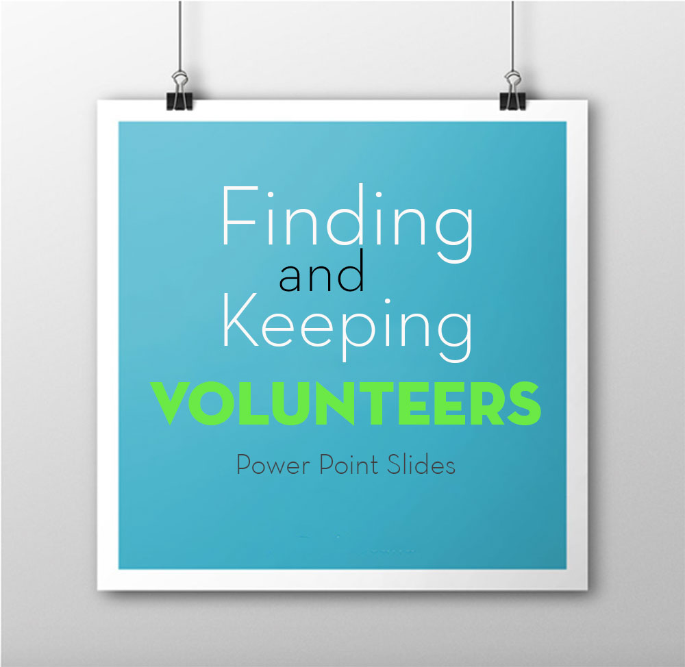 Finding and Keeping Volunteers – Workshop PowerPoint Slides